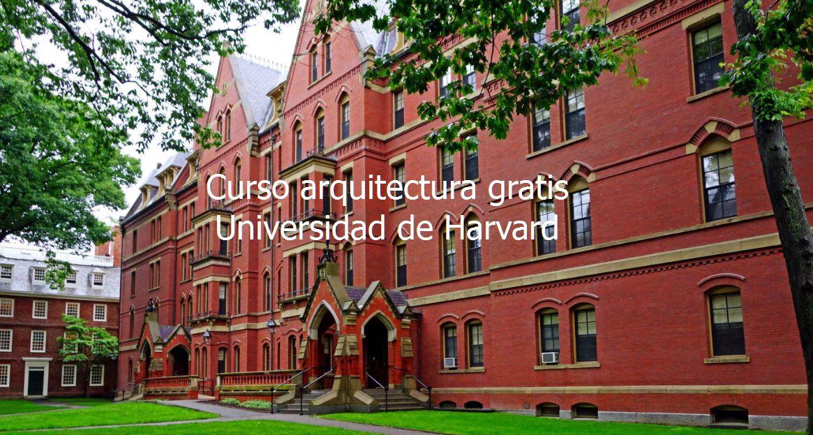 Harvard ofrece curso gratis de arquitectura ovacen for Arquitectura harvard